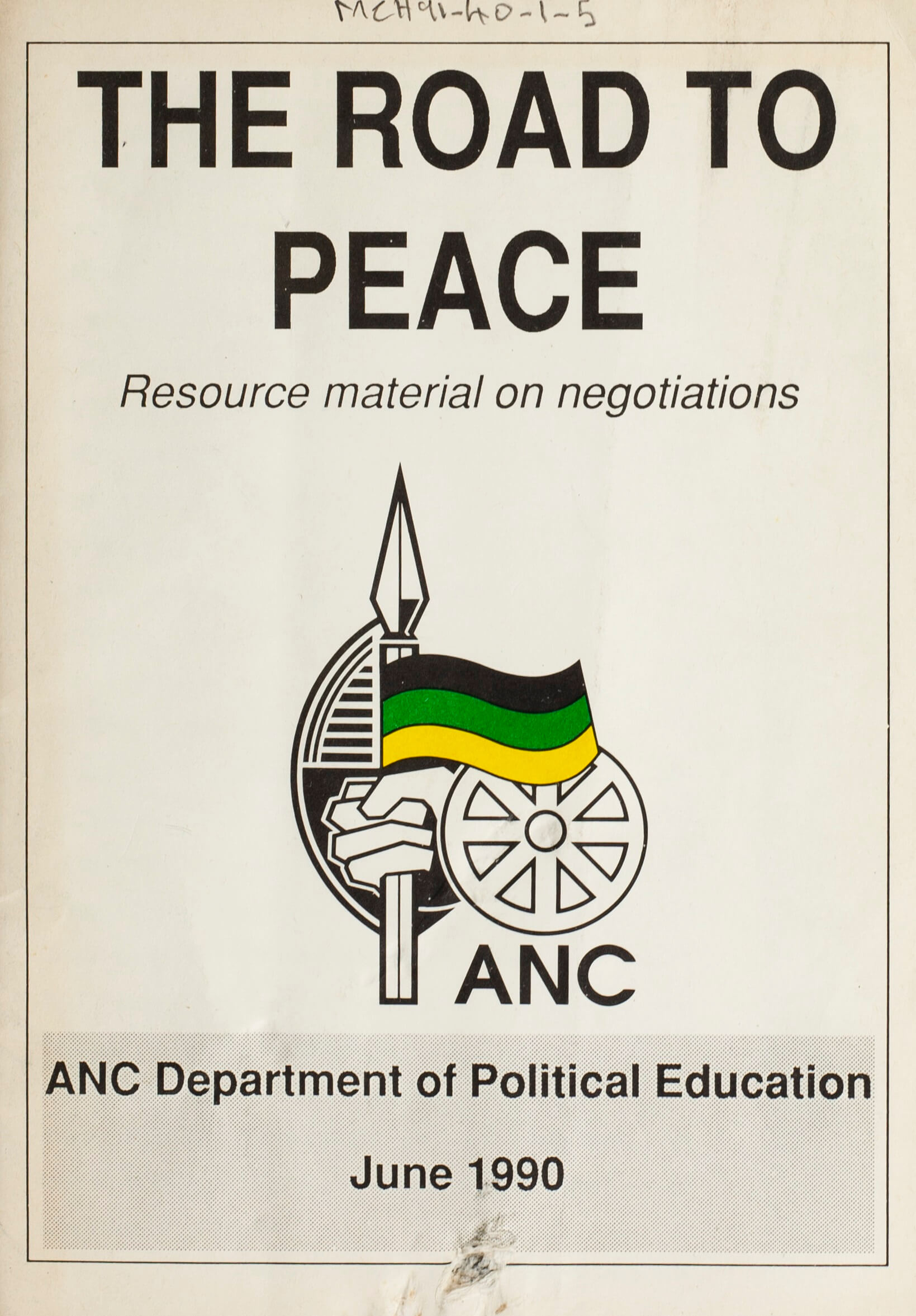 """""""The Road to Peace: Resource material on negotiations"""" produced by the ANC Department of Political Education, June 1990."""