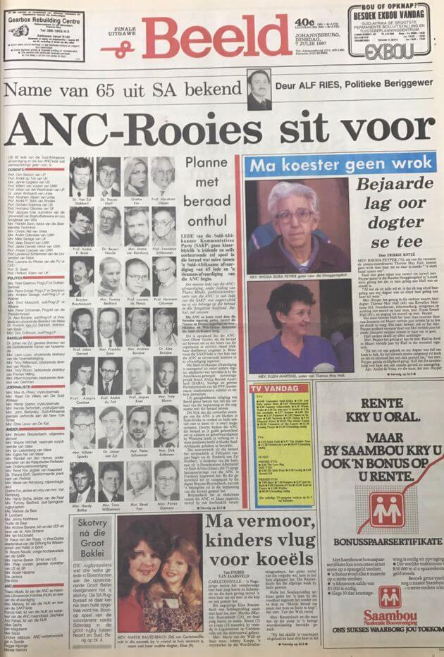 "Afrikaans daily newspaper triumphantly outs the group of Afrikaner dissidents on the eve of their meeting with the ANC. Du Toit, P. ""ANC-Rooies sit voor"", 7 July 1987."